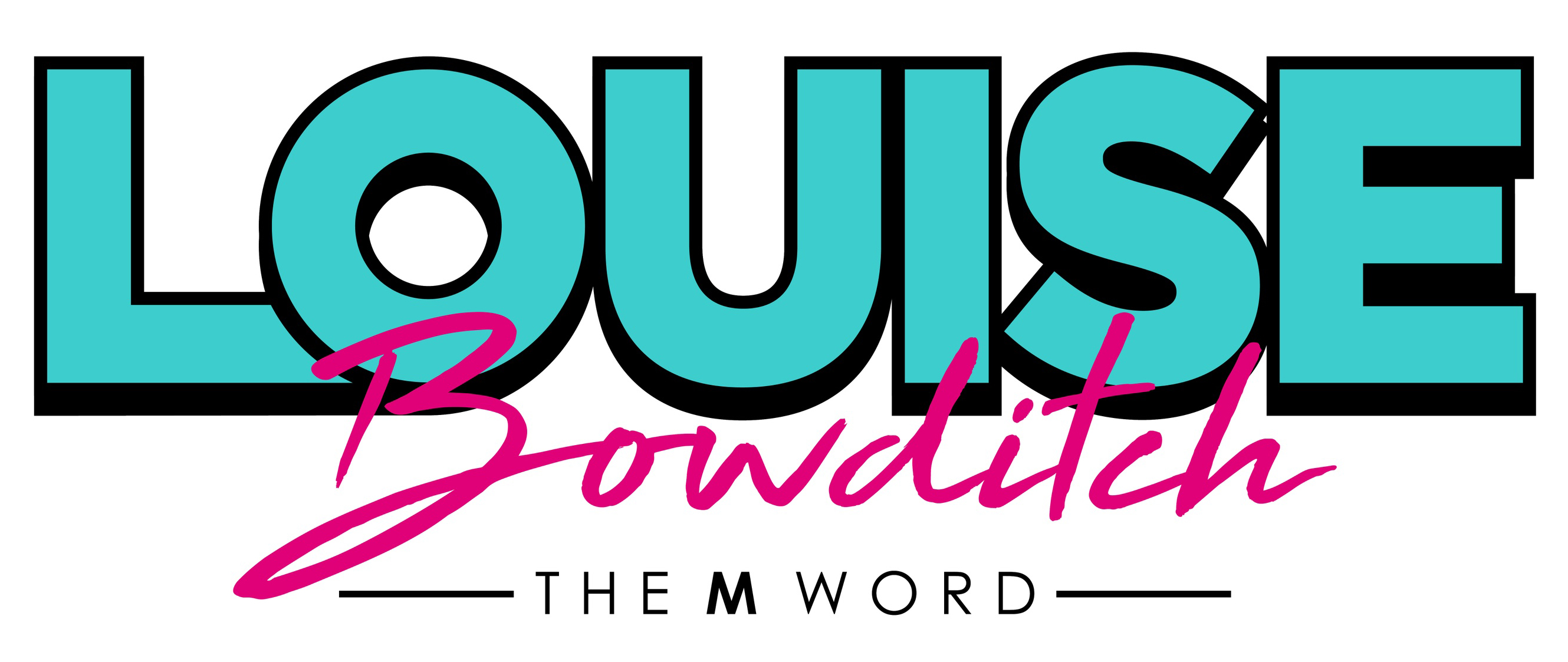 Louise Bowditch | The M Word